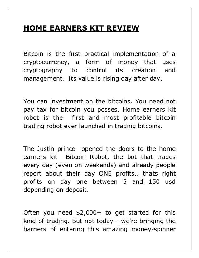 HOME EARNERS KIT REVIEW Bitcoin is the first practical implementation of a cryptocurrency, a form of money that uses crypt...