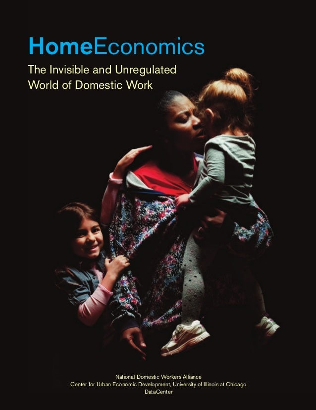 HomeEconomicsThe Invisible and UnregulatedWorld of Domestic Work                          National Domestic Workers Allian...