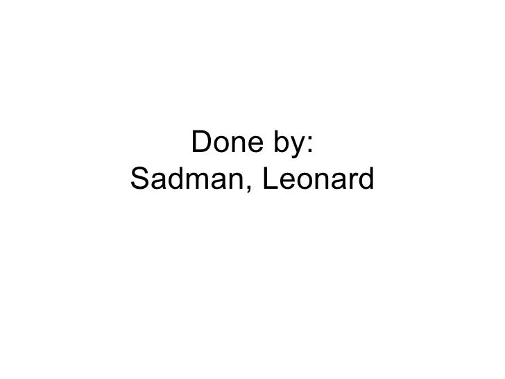 Done by: Sadman, Leonard