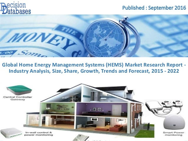 Published : September 2016 Global Home Energy Management Systems (HEMS) Market Research Report - Industry Analysis, Size, ...