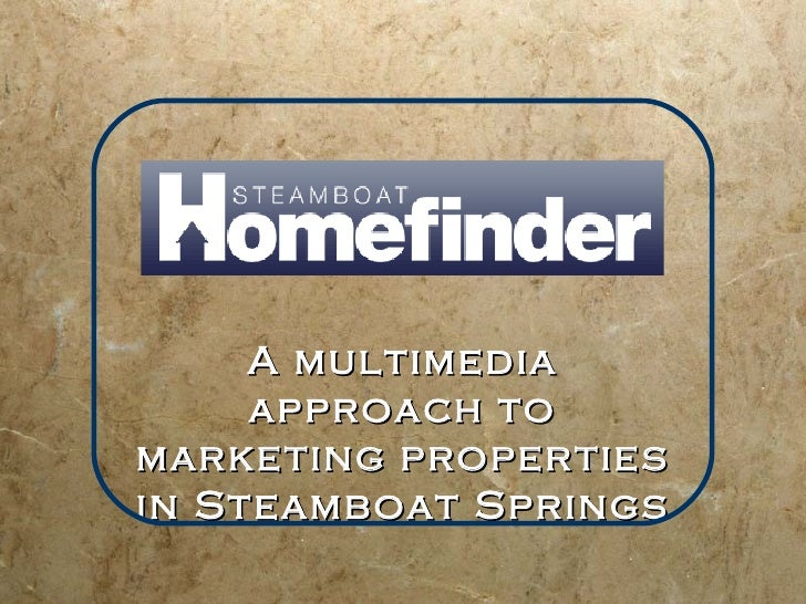 A multimedia approach to marketing properties in Steamboat Springs