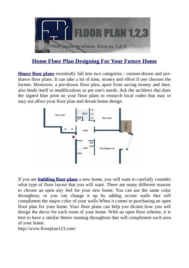 Home Floor Plan Designing For Your Future Home House floor plans  essentially fall into two categories. Plan Designing