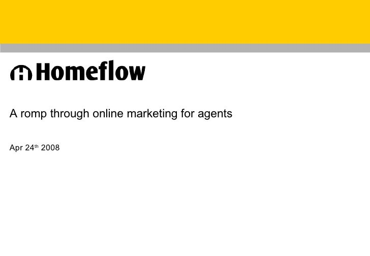 A romp through online marketing for agents Apr 24 th  2008