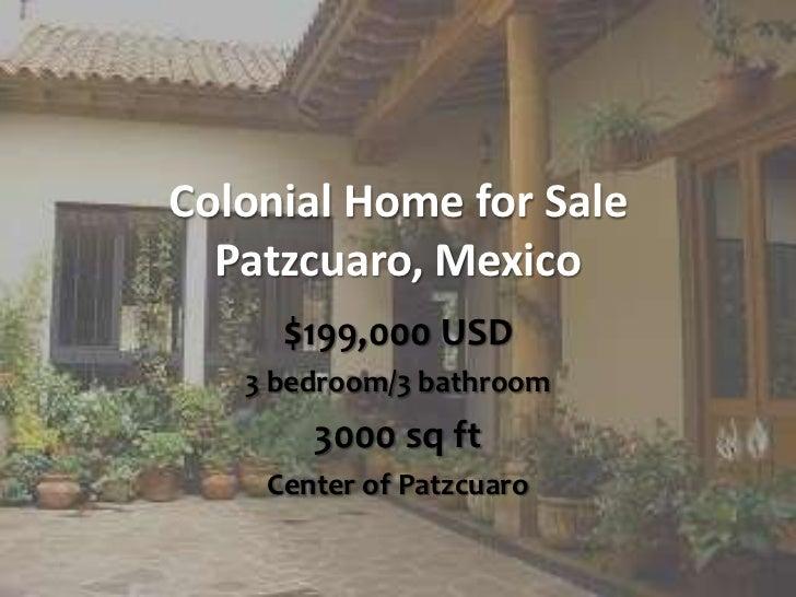 Colonial Home for Sale  Patzcuaro, Mexico     $199,000 USD   3 bedroom/3 bathroom       3000 sq ft    Center of Patzcuaro