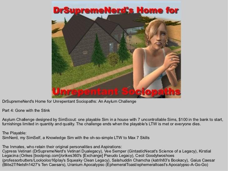 DrSupremeNerds Home for Unrepentant Sociopaths: An Asylum ChallengePart 4: Gone with the StinkAsylum Challenge designed by...