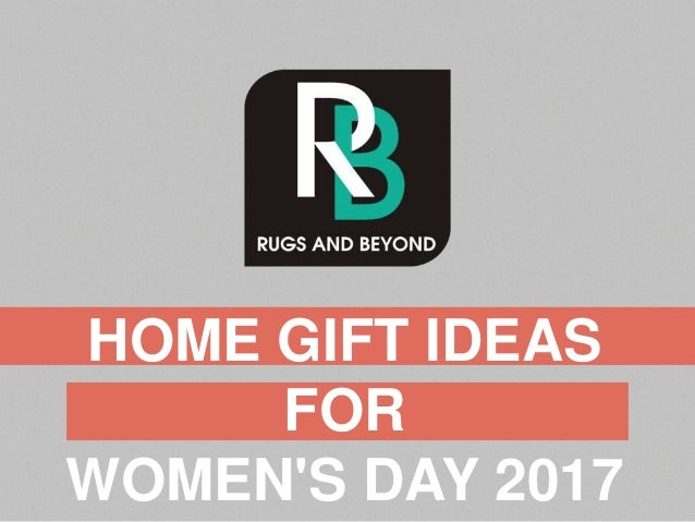 Home Gift Ideas For Women 39 S Day 2017 With Rugs And Beyond