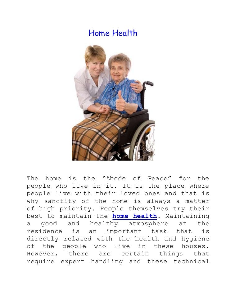 """Home Health<br />The home is the """"Abode of Peace"""" for the people who live in it. It is the place where people live with th..."""