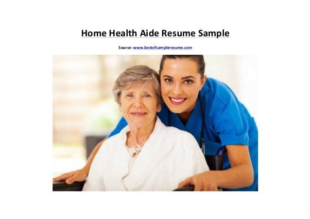 Home Health Aide >> Home Health Aide Resume Sample
