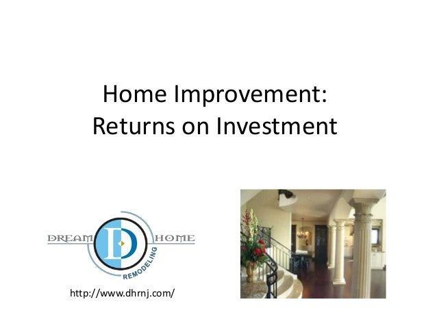 Home Improvement: Returns on Investment http://www.dhrnj.com/