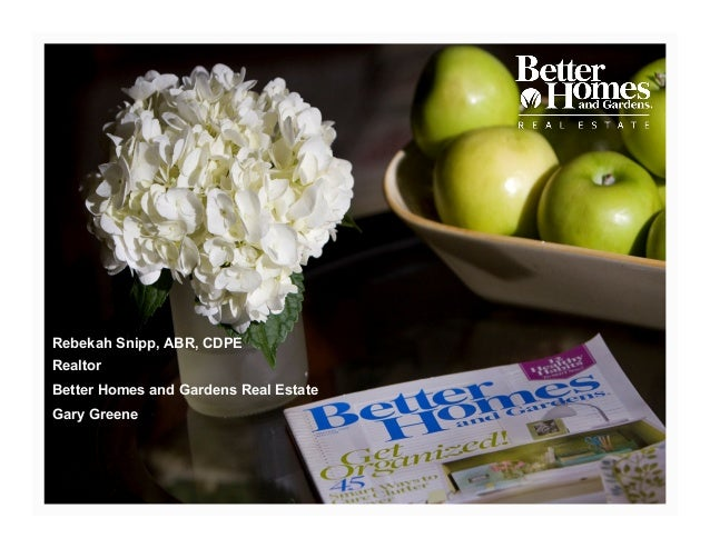 Rebekah Snipp, ABR, CDPERealtorBetter Homes and Gardens Real EstateGary Greene                                       1