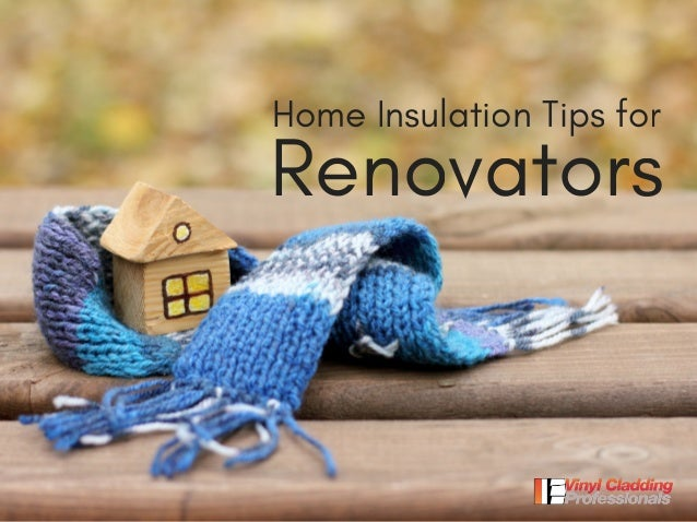 Home insulation tips for renovators - Advice on insulating your home ...