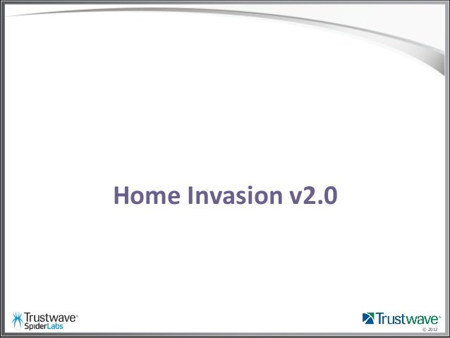 © 2012 Home	   Invasion	   v2.0