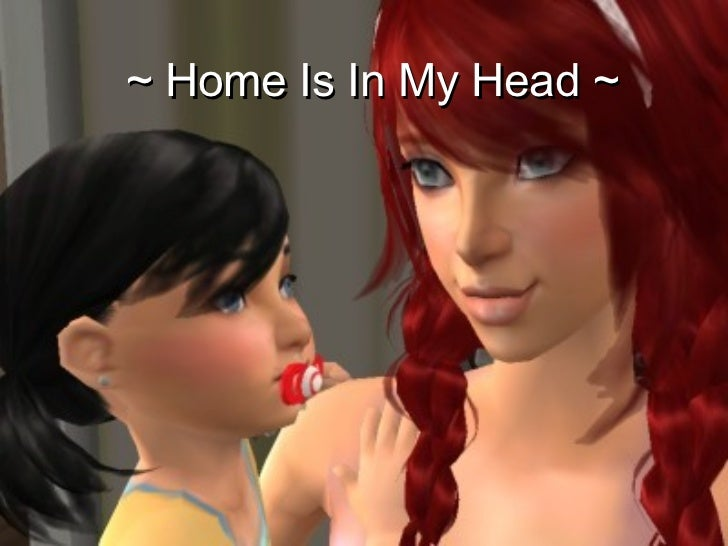 ~ Home Is In My Head ~ 3