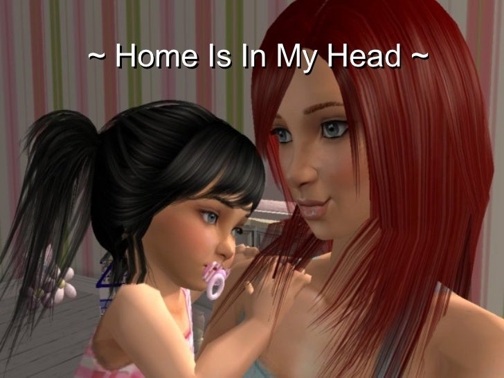 ~ Home Is In My Head ~