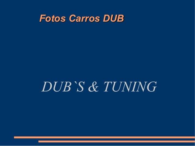 Fotos Carros DUBFotos Carros DUB DUB`S & TUNING