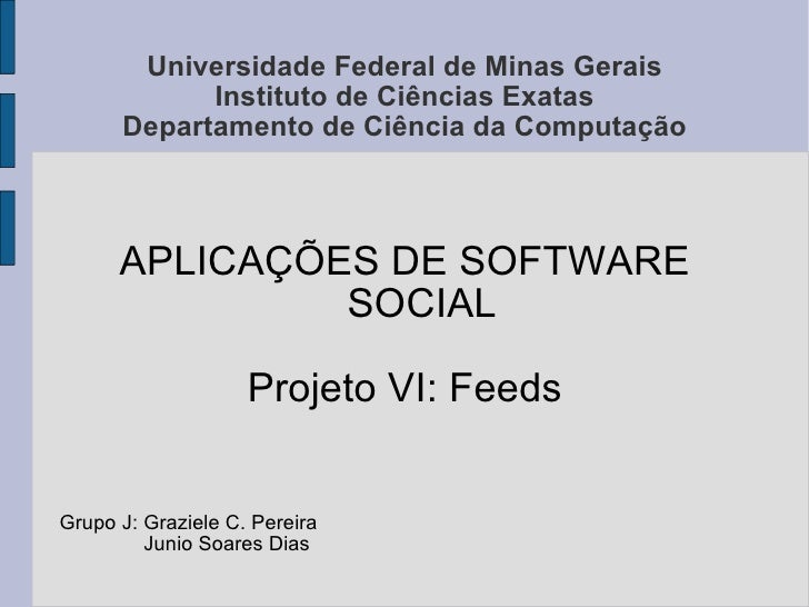 Universidade Federal de Minas Gerais       Instituto de Ciências Exatas Departamento de Ciência da Computação          APL...