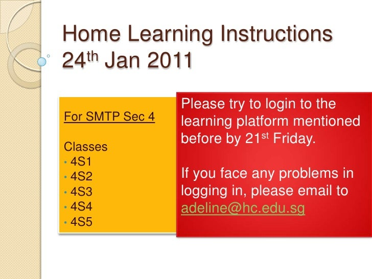 Home Learning Instructions24th Jan 2011<br />Please try to login to the learning platform mentioned before by 21st Friday....