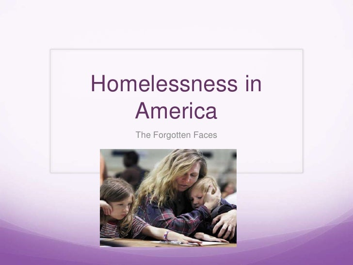 Homelessness in   America   The Forgotten Faces