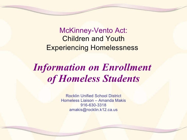 McKinney-Vento Act:   Children and Youth  Experiencing Homelessness   Information on Enrollment  of Homeless Students Rock...