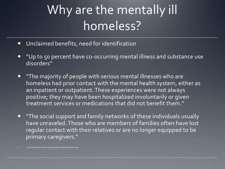 homelessness among those with mental illness Other drug problems among the homeless population among those who are already homeless to homeless persons with serious mental illness and/or.