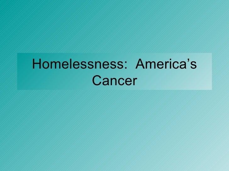 Homelessness:  America's Cancer