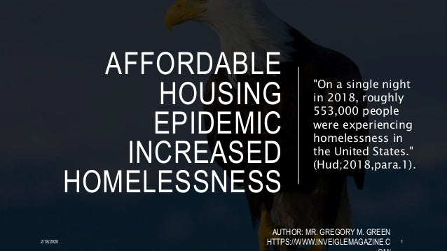 """AFFORDABLE HOUSING EPIDEMIC INCREASED HOMELESSNESS """"On a single night in 2018, roughly 553,000 people were experiencing ho..."""