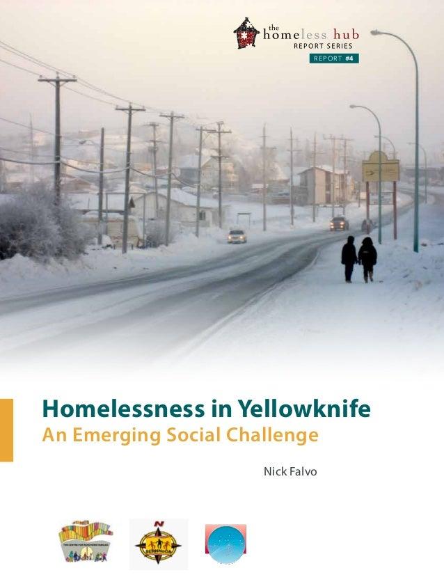 REPORT #4  Homelessness in Yellowknife An Emerging Social Challenge Nick Falvo