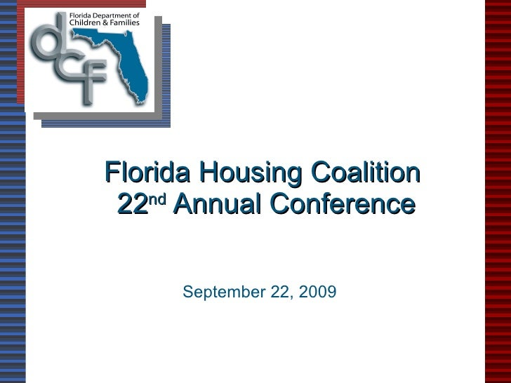 Florida Housing Coalition  22 nd  Annual Conference September 22, 2009