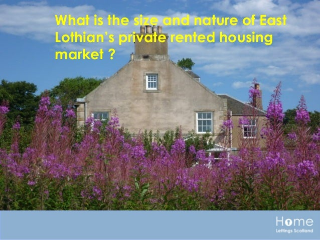 What is the size and nature of EastLothian's private rented housingmarket ?