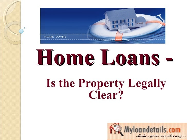 Home Loans - Is the Property Legally Clear?