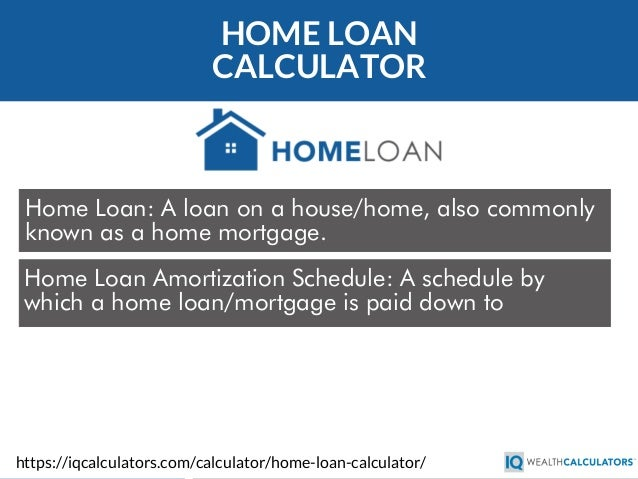 Captivating HOME LOAN CALCULATOR Home Loan: A Loan On A House/home, Also Commonly ...