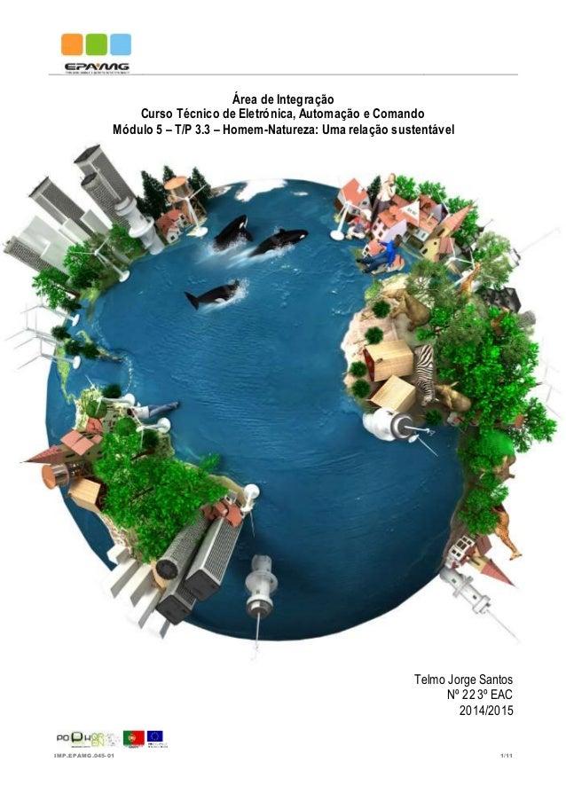 IMP.EPAMG.045-01 1/11 Área de Integração Curso Técnico de Eletrónica, Automação e Comando Módulo 5 – T/P 3.3 – Homem-Natur...