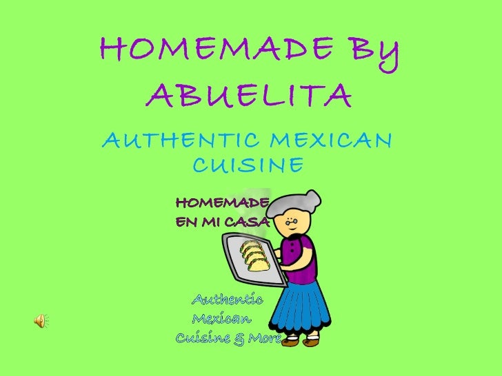 HOMEMADE By ABUELITA AUTHENTIC MEXICAN   CUISINE