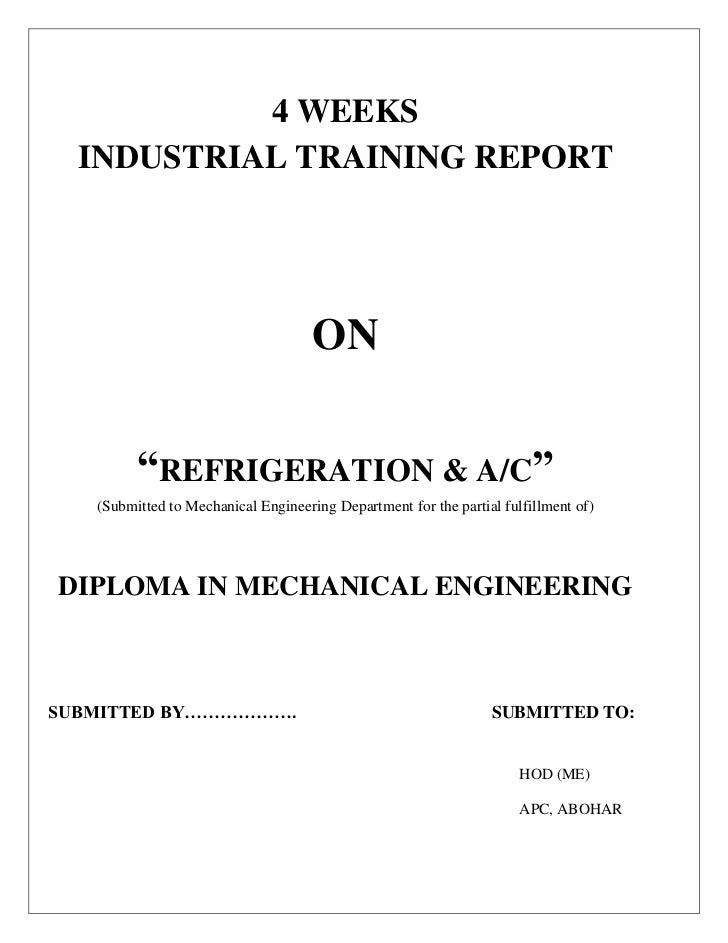 "4 WEEKS  INDUSTRIAL TRAINING REPORT                                     ON         ""REFRIGERATION & A/C""   (Submitted to M..."