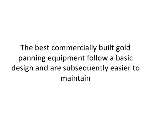 ... homemade gold panning machine, simpler is better; 19.
