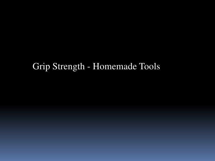 Grip Strength - Homemade Tools