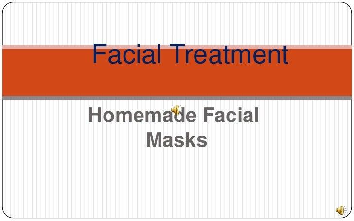Homemade Facial<br /> Masks<br /> Facial Treatment<br />