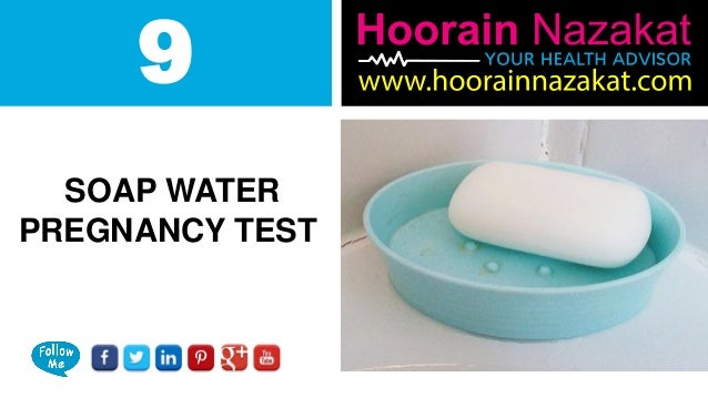 9 SOAP WATER PREGNANCY TEST ...