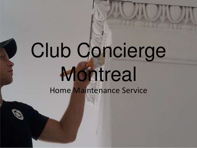 Club Concierge Montreal Home Maintenance Service