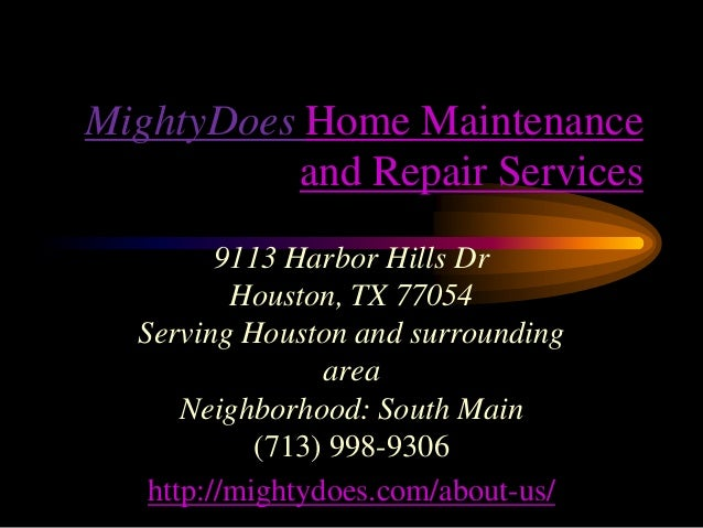 MightyDoes Home Maintenance and Repair Services 9113 Harbor Hills Dr Houston, TX 77054 Serving Houston and surrounding are...