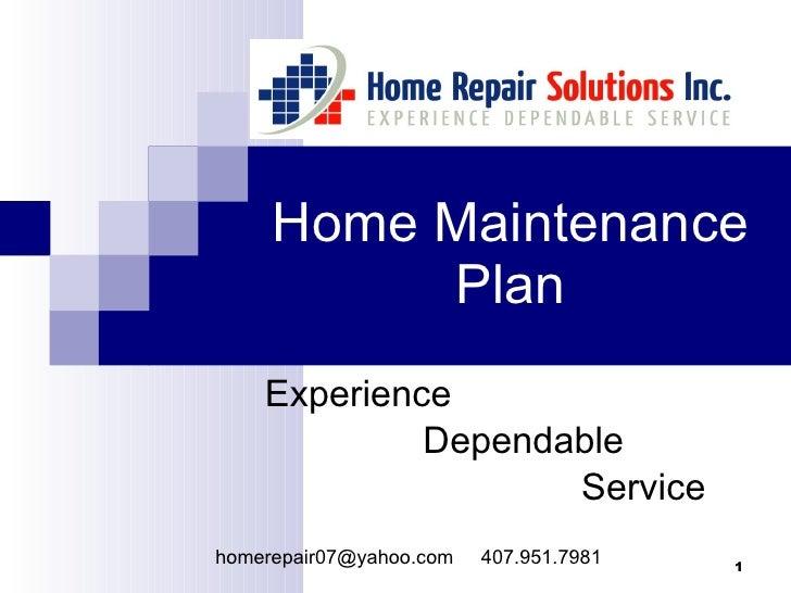 Home Maintenance Plan Experience  Dependable Service homerepair07@yahoo.com  407.951.7981