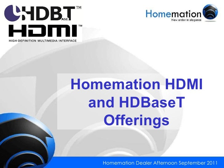 Homemation HDMI and HDBaseT Offerings