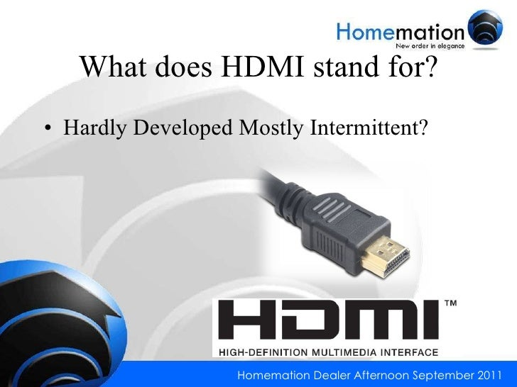 Homemation - HDMI & HDBaseT™  Slide 2