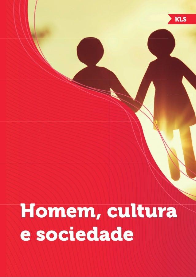 Sonelise Auxiliadora Cizoto Carla Regina Mota Alonso Diéguez Rosângela de Oliveira Pinto Homem, cultura e sociedade Homem,...