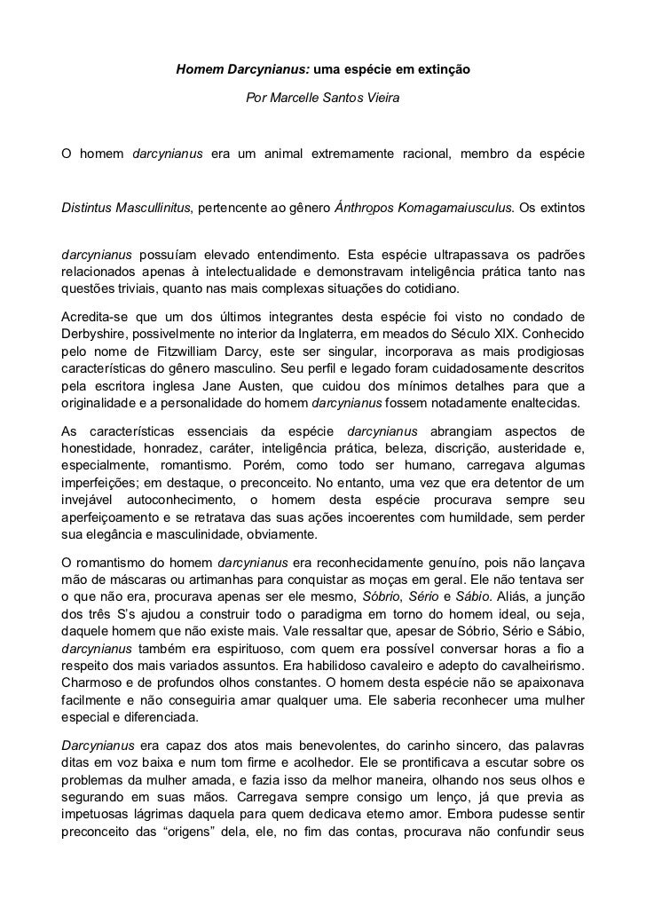 Homem Darcynianus: uma espécie em extinção                              Por Marcelle Santos VieiraO homem darcynianus era ...