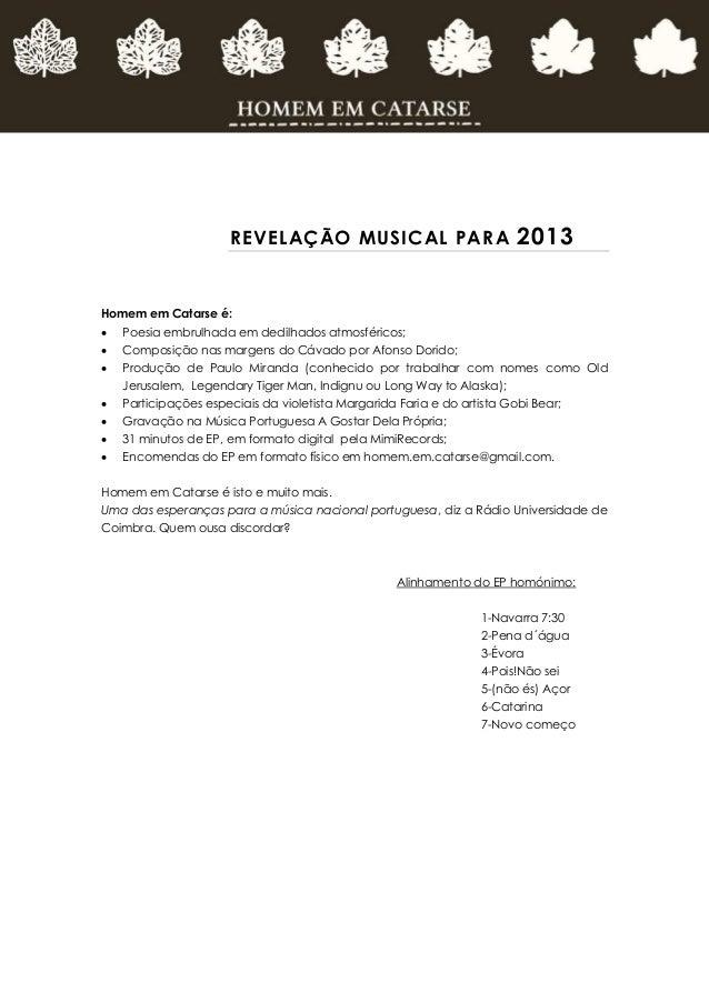 REVELAÇÃO MUSICAL PARA                             2013Homem em Catarse é:   Poesia embrulhada em dedilhados atmosféricos...