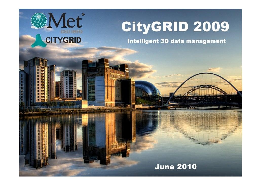 CityGRID 2009 Intelligent 3D data management             June 2010