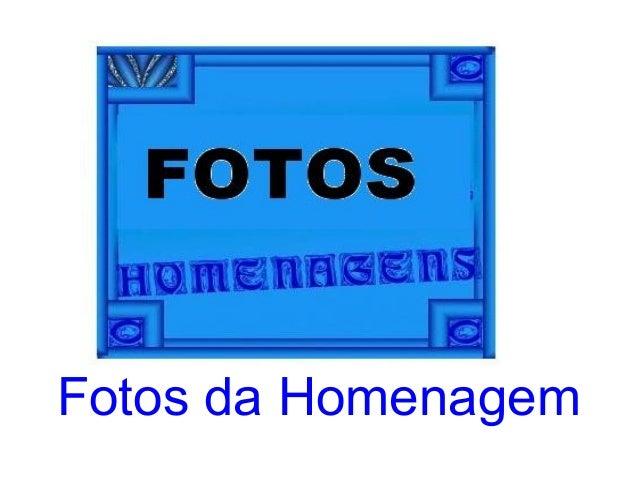 Fotos da Homenagem