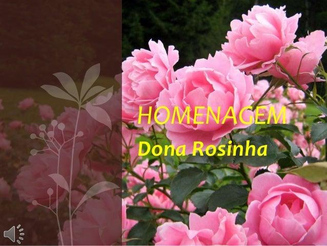 HOMENAGEMDona Rosinha