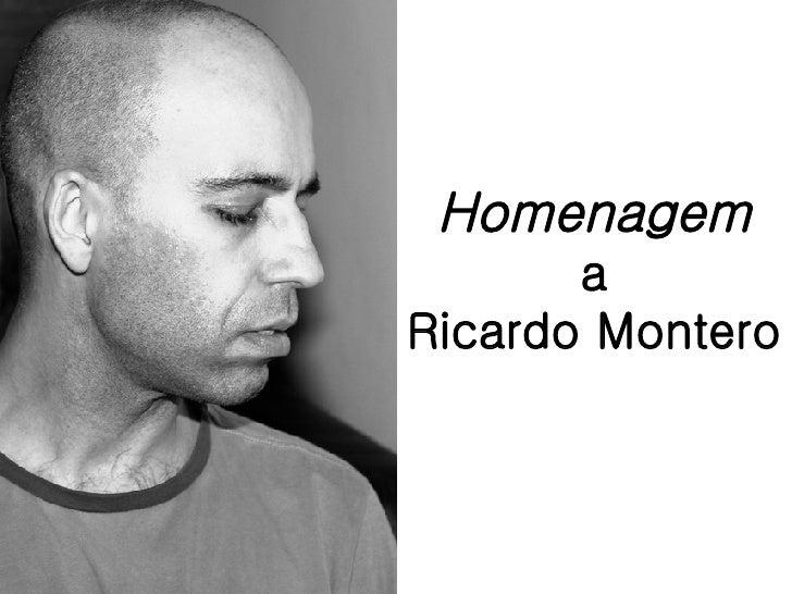 Homenagem a Ricardo Montero